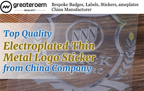 Top Quality Electroplated Thin Metal Logo Sticker From China Company GREATEROEM