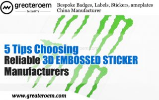 5 Tips Choosing Reliable 3d Embossed Sticker Manufacturers GREATEROEM